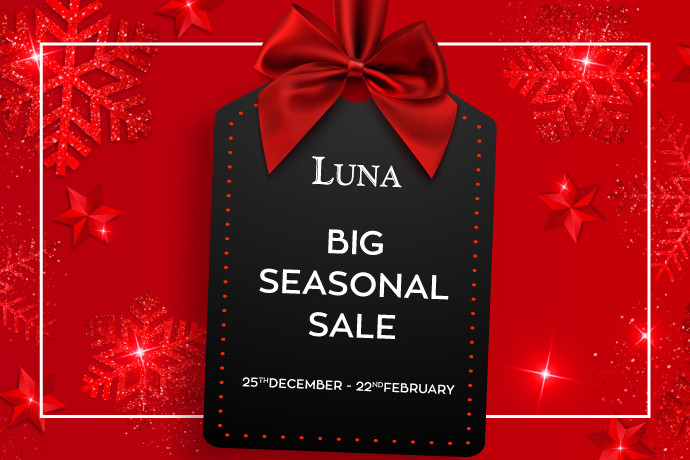 Big Seasonal Sale in Luna